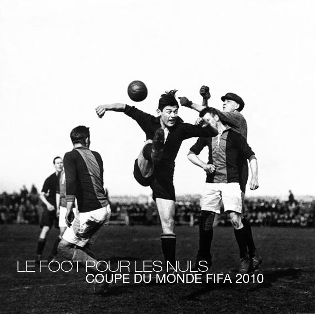Coupe du Monde 2010 - Le Foot pour les Nuls